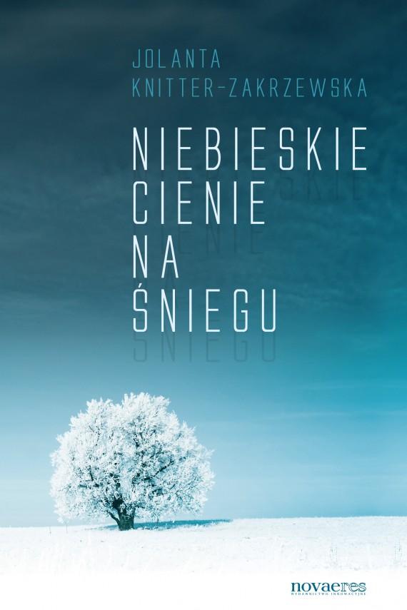 okładka Niebieskie cienie na śniegu. Ebook | EPUB, MOBI | Jolanta  Knitter-Zakrzewska
