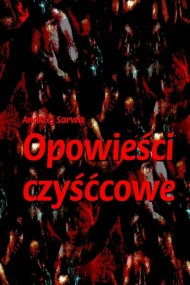 okładka Opowieści czyśćcowe, Ebook | Andrzej  Sarwa