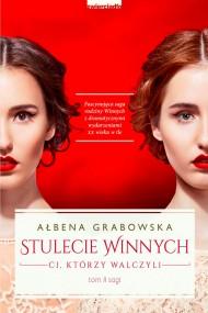 okładka Stulecie Winnych. Ci, którzy walczyli, Ebook   Ałbena  Grabowska