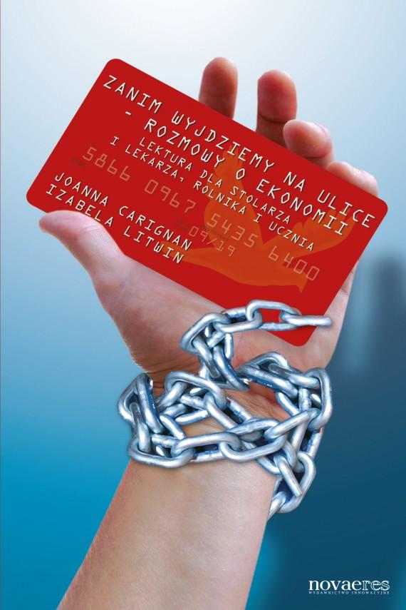 okładka Zanim wyjdziemy na ulice - rozmowy o ekonomii. Lektura dla stolarza i lekarza, rolnika i ucznia. Ebook | EPUB, MOBI | Joanna  Carignan, Izabela Litwin