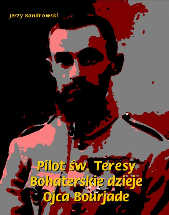 okładka Pilot św. Teresy. Bohaterskie dzieje Ojca Bourjade. Ebook   EPUB, MOBI   Jerzy  Bandrowski