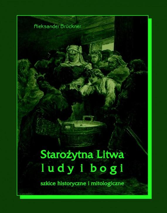 okładka Starożytna Litwa. Ludy i bogiebook | EPUB, MOBI | Aleksander Brückner