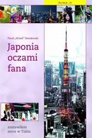 okładka Japonia oczami fana: Zostawiłem serce w Tokio. Ebook | papier | Paweł  Musiałowski