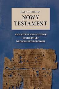 okładka Nowy Testament. Historyczne wprowadzenie do literatury wczesnochrześcijańskiej. Ebook | EPUB,MOBI | Bart D.  Ehrman