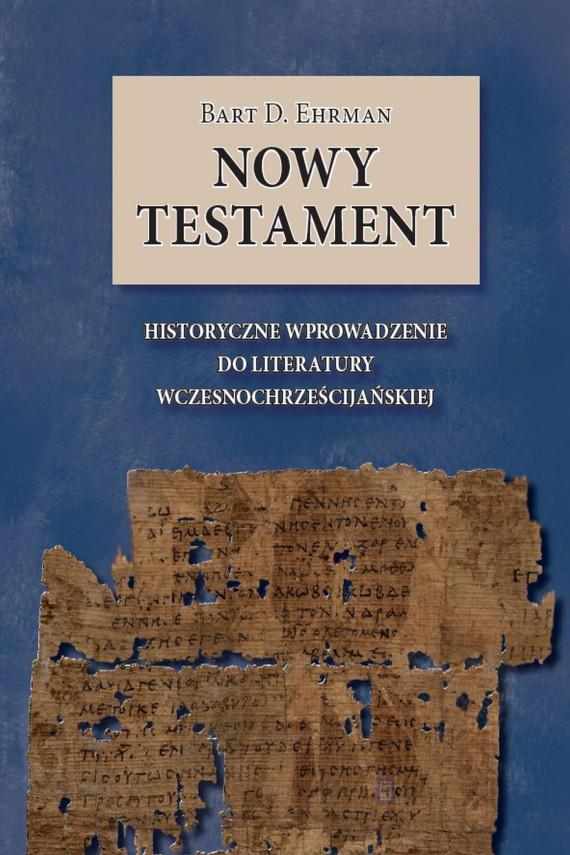 okładka Nowy Testament. Historyczne wprowadzenie do literatury wczesnochrześcijańskiejebook | EPUB, MOBI | Bart D.  Ehrman