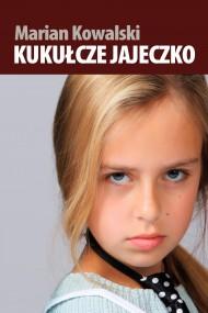 okładka Kukułcze jajeczko. Ebook | Marian Kowalski