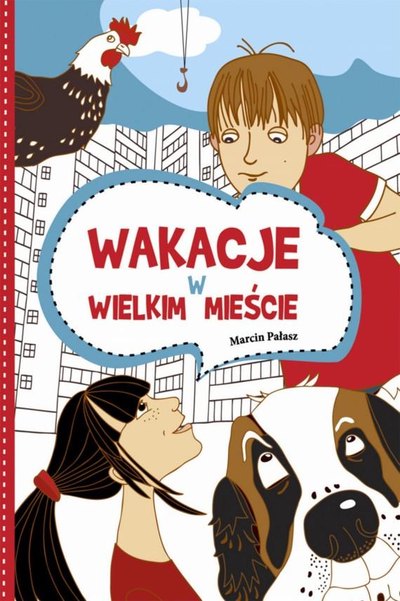 okładka Wakacje w wielkim mieście. Ebook | EPUB, MOBI | Marcin Pałasz