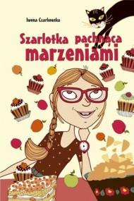 okładka Szarlotka pachnąca marzeniami. Ebook | EPUB,MOBI | Iwona  Czarkowska