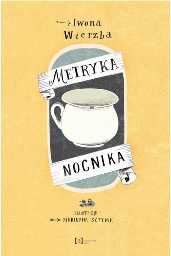 okładka Metryka nocnikaebook | EPUB, MOBI | Iwona  Wierzba, Marianna Sztyma