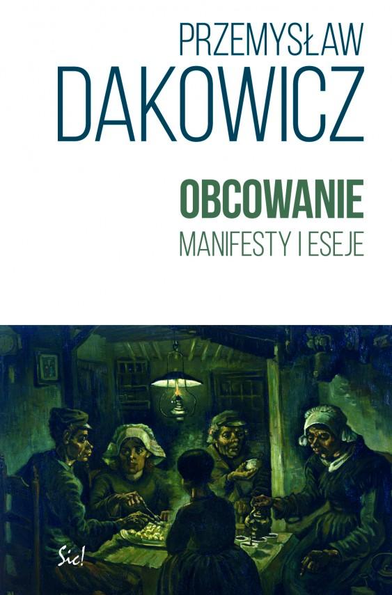 okładka Obcowanie. Manifesty i esejeebook | EPUB, MOBI | Przemysław Dakowicz