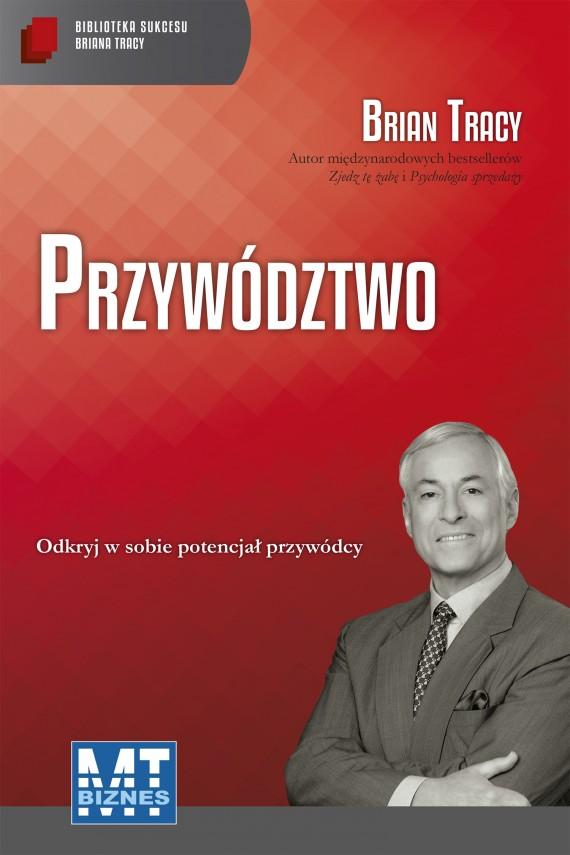 okładka Przywództwoebook | EPUB, MOBI | Brian Tracy