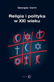 okładka Religia i polityka w XXI wieku. Ebook | papier | Georges  Corm