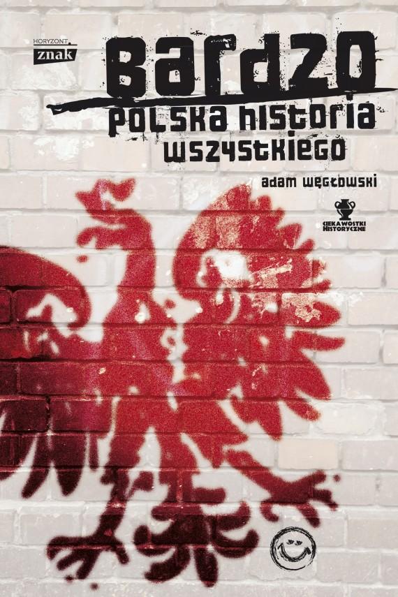 okładka Bardzo polska historia wszystkiego. Ebook | EPUB, MOBI | Adam Węgłowski