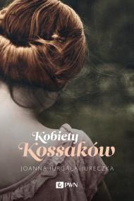 okładka Kobiety Kossaków, Ebook | Joanna Jurgała-Jureczka