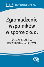 okładka Zgromadzenie wspólników w spółce z o.o. Od zaproszenia do wykonania uchwał. Ebook | EPUB,MOBI | Praca zbiorowa