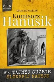 okładka Kōmisorz Hanusik 2. We tajnyj sużbie ślōnskij nacyje. Ebook   EPUB,MOBI   Marcin  Melon
