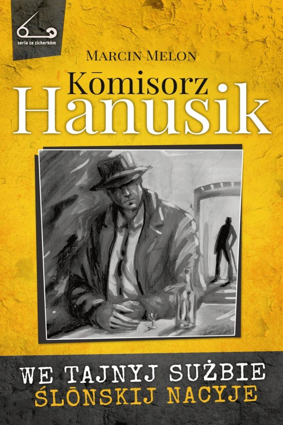 okładka Kōmisorz Hanusik 2. We tajnyj sużbie ślōnskij nacyjeebook | EPUB, MOBI | Marcin  Melon