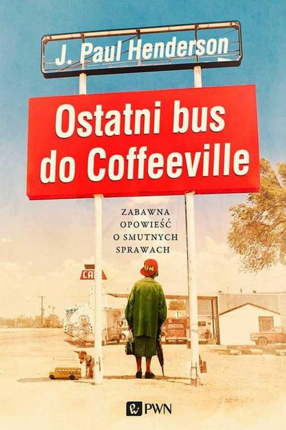 okładka Ostatni bus do Coffeeville. Ebook   EPUB, MOBI   J. Paul  Henderson
