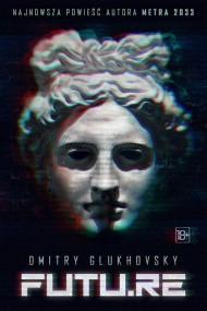 okładka FUTU.RE. Ebook | papier | Dmitry Glukhovsky