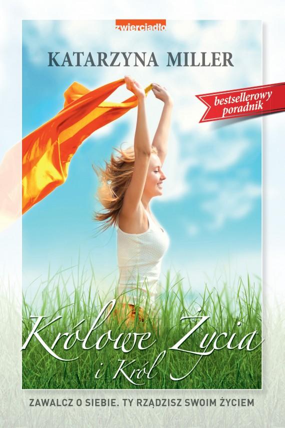 okładka Królowe życia i król. Ebook | EPUB, MOBI | Katarzyna Miller