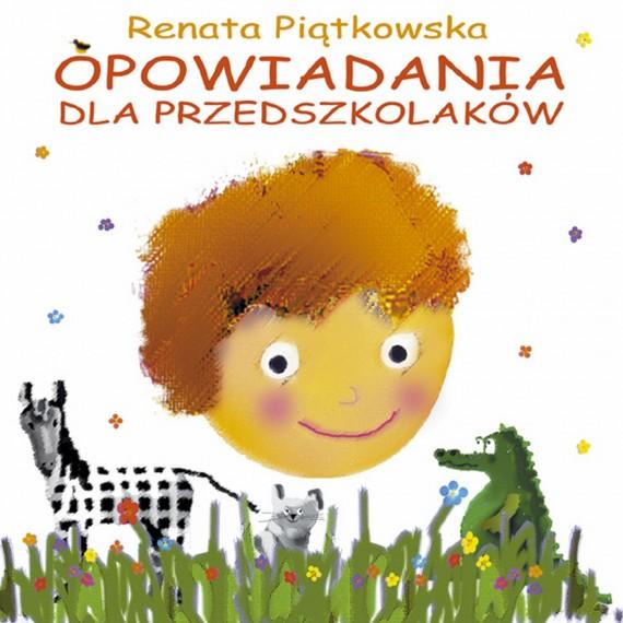 okładka Opowiadania dla przedszkolaków. Ebook | EPUB, MOBI | Renata  Piątkowska