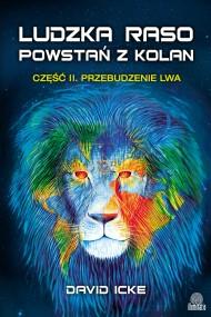 okładka Ludzka raso, powstań z kolan. Część II. Przebudzenie lwa. Ebook   EPUB,MOBI   David Icke, Neil Hague