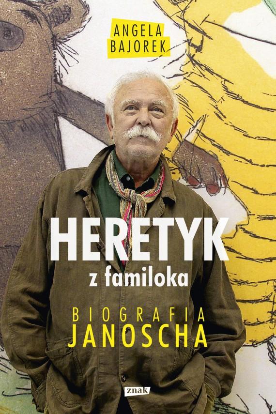 okładka Heretyk z familoka. Biografia Janoschaebook | EPUB, MOBI | Angela Bajorek