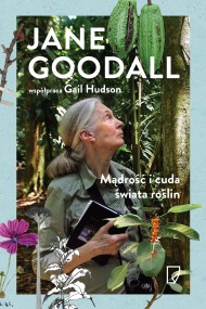 okładka Mądrość i cuda świata roślin, Ebook | Jane Goodall, Gail  Hudson