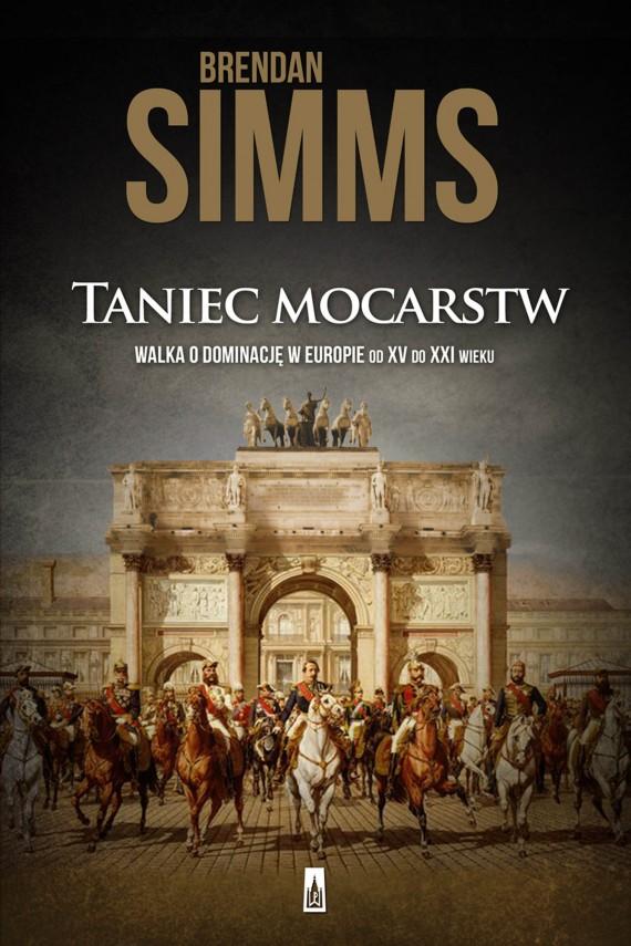 okładka Taniec mocarstw. Walka o dominację w Europie od XV do XXI wiekuebook   EPUB, MOBI   Brendan Simms