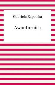 okładka Awanturnica. Ebook | Gabriela Zapolska