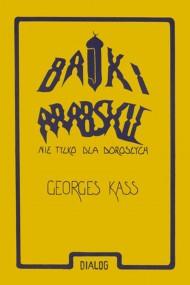 okładka Bajki arabskie nie tylko dla dorosłych. Ebook   papier   George  Kass