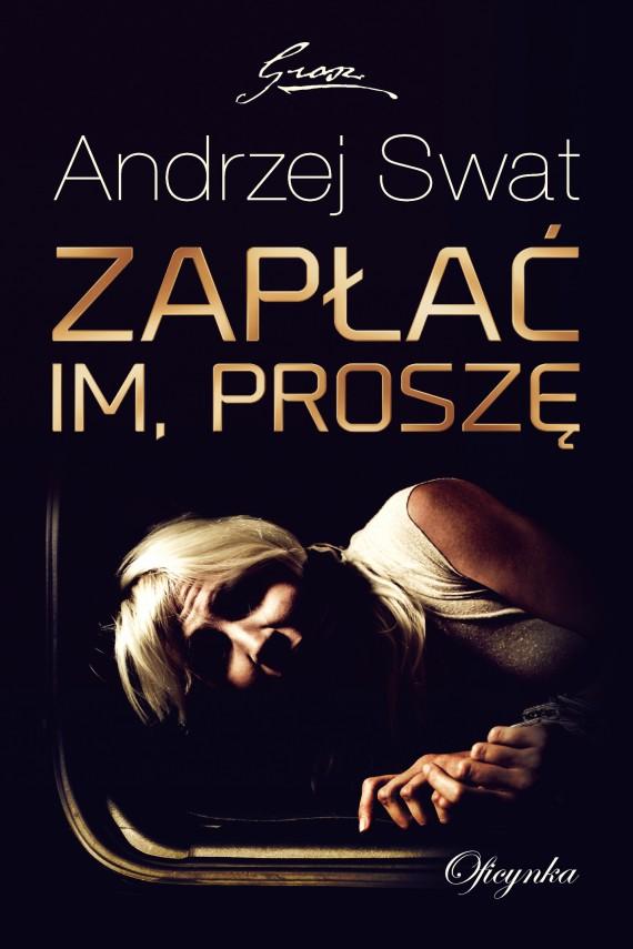 okładka Zapłać im proszę. Ebook   EPUB, MOBI   Andrzej  Swat