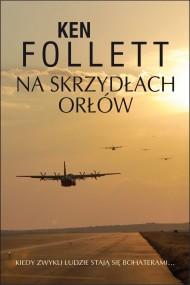 okładka Na skrzydłach orłów. Ebook | EPUB,MOBI | Ken Follett