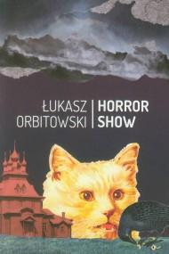 okładka Horror Show. Ebook | EPUB,MOBI | Łukasz Orbitowski