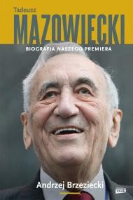 okładka Tadeusz Mazowiecki. Biografia naszego premiera. Ebook   EPUB,MOBI   Andrzej Brzeziecki