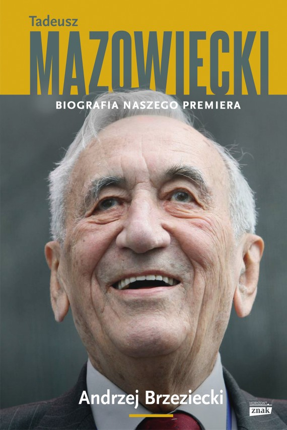 okładka Tadeusz Mazowiecki. Biografia naszego premiera. Ebook | EPUB, MOBI | Andrzej Brzeziecki