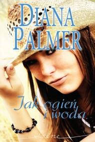 okładka Jak ogień i woda. Ebook   EPUB,MOBI   Diana Palmer