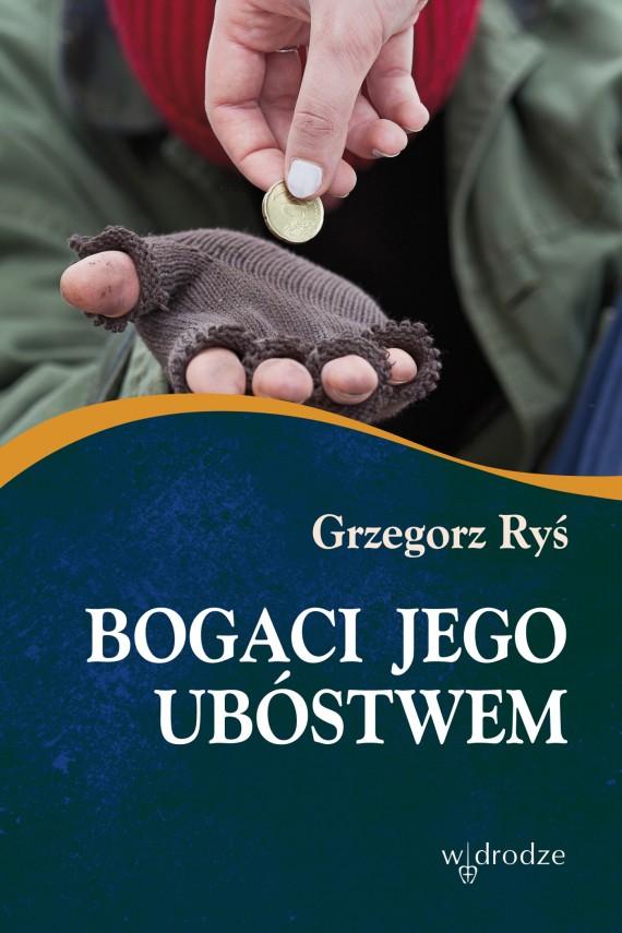 okładka Bogaci Jego ubóstwem. Ebook | EPUB, MOBI | bp Grzegorz Ryś
