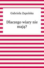 okładka Dlaczego wiary nie mają?. Ebook | Gabriela Zapolska