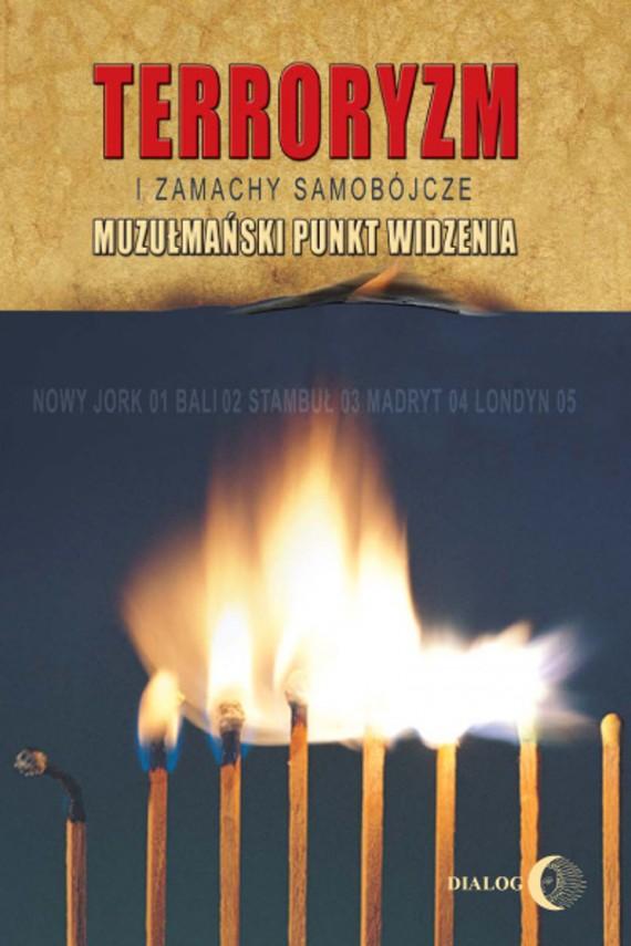 okładka Terroryzm i zamachy samobójcze. Muzułmański punkt widzenia. Ebook | EPUB, MOBI | Ergun Capan