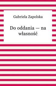 okładka Do oddania — na własność. Ebook | Gabriela Zapolska