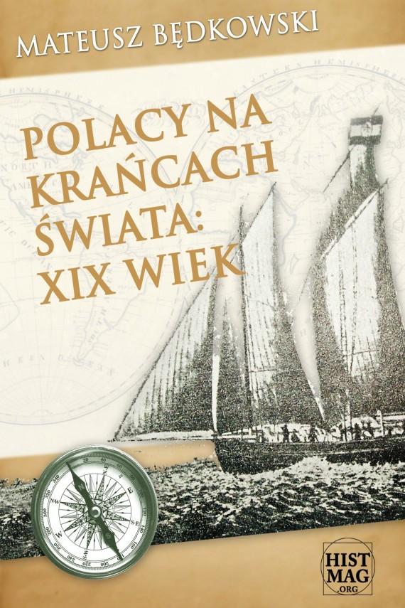 okładka Polacy na krańcach świata: XIX wiekebook | EPUB, MOBI | Mateusz Będkowski