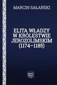 okładka Elita władzy w Królestwie Jerozolimskim (1174–1185), Ebook   Marcin Sałański