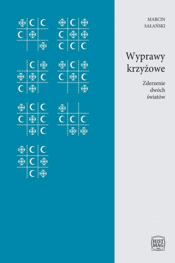okładka Wyprawy krzyżowe. Zderzenie dwóch światówebook | EPUB, MOBI | Marcin Sałański