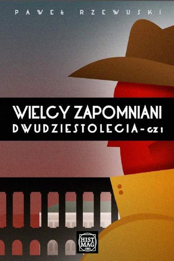 okładka Wielcy zapomniani Dwudziestoleciaebook | EPUB, MOBI | Paweł Rzewuski