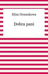 okładka Dobra pani, Ebook | Eliza Orzeszkowa