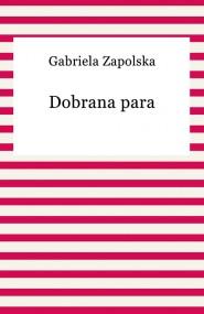 okładka Dobrana para. Ebook | Gabriela Zapolska