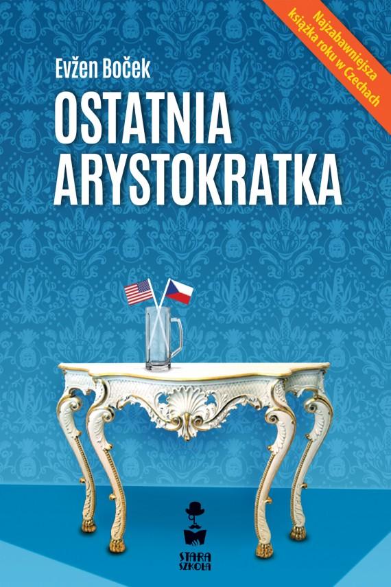 okładka Ostatnia arystokratka. Ebook | EPUB, MOBI | Evžen Boček