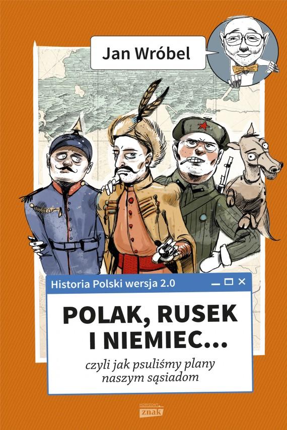 okładka Historia Polski 2.0. Polak, Rusek i Niemiec (t.1)ebook | EPUB, MOBI | Jan Wróbel