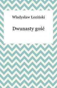 okładka Dwunasty gość. Ebook   EPUB,MOBI   Władysław Łoziński